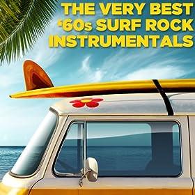 The Very Best '60s Surf Rock Instrumentals
