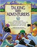 Talking With Adventurers : Conversations With Christina Allen, Robert Ballard, Michael Blakey, Ann Bowles, David Doubilet, Jane Goodall, Dereck & Beverly Joubert