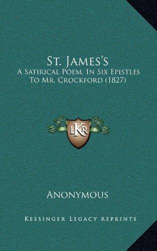 St. James's: A Satirical Poem, in Six Epistles to Mr. Crockford (1827)