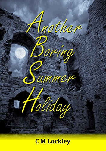 ebook: Another Boring Summer Holiday: The Mystery of the Lost Comet (B00QJ623AE)