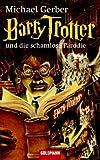 Barry Trotter und die schamlose Parodie - Michael Gerber