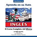 Aprenda en su Auto: Inglés, completo Audiobook by Henry N. Raymond Narrated by  Penton Overseas, Inc.