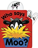 img - for Pull the Lever: Who Says Moo?: A Lively Illustrated Interactive Pull-the-Lever Board Book for Young Children book / textbook / text book