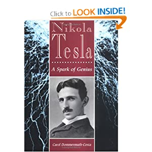 Click to buy Tesla Inventions: Nikola Tesla: A Spark of Genius (Lerner Biographies) <b>Hardcover</b> from Amazon!