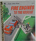 Fire Engines to the Rescue (Little Golden Book) (030700306X) by Golden Books