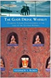 The Gods Drink Whiskey: Stumbling Toward Enlightenment in the Land of the Tattered Buddha (Plus)