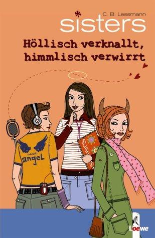 sisters 09. Hollisch verknallt, himmlisch verwirrt C. B. Lessmann Loewe Verlag G