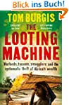 The Looting Machine: Warlords, Tycoon...