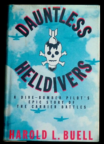 Dauntless Helldivers: A Dive-Bomber Pilot's Epic Story of the Carrier Battles PDF