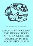 img - for Change in Ecology and Biodiversity After a Nuclear Disaster in the Sourthern Urals (Pensoft Environmental Series, 2) book / textbook / text book