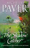 The Shadow Catcher: A Spellbinding Novel About Families, Secrets and Dreams (0552148725) by Paver, Michelle