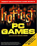 Hottest PC Games (0761516832) by Knight, Michael