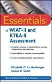 Elizabeth O. Lichtenberger Essentials of WIAT-II and KTEA-II Assessment (Essentials of Psychological Assessment)
