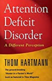 Attention Deficit Disorder: A Different Perception (0717128652) by Hartmann, Thom