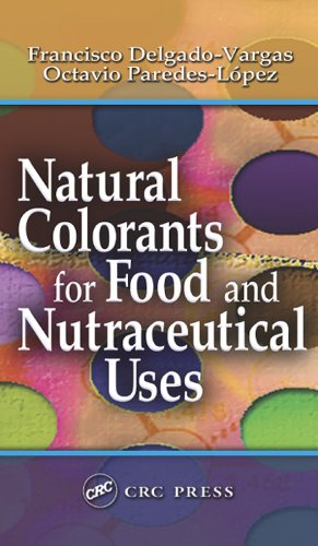 Download Natural Colorants for Food and Nutraceutical Uses (Food Science and Technology)