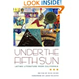 Under the Fifth Sun: Latino Literature from California (California Legacy Book)