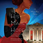 His Majesty's Hope: A Maggie Hope Mystery, Book 3 (       UNABRIDGED) by Susan Elia MacNeal Narrated by Susan Duerden