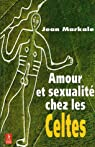 Amour et sexualité : chez les Celtes par Markale