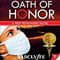 Oath of Honor: A First Responders Novel, Book 3 (       UNABRIDGED) by Radclyffe Narrated by Betsy Zajko