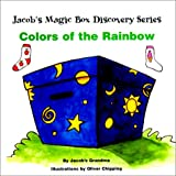 Colors of the Rainbow (Jacob's Magic Box Discovery Series)