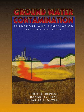 Ground Water Contamination: Transport and Remediation...