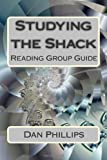 Studying the Shack: Reading Group Guide (Volume 1)