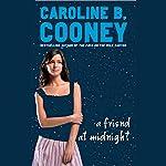 A Friend At Midnight   Caroline B. Cooney