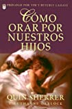 img - for Como Orar Por Nuestros Hijos = How to Pray for Our Children (Spanish Edition) book / textbook / text book