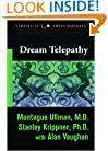 Dream Telepathy: Experiments in Nocturnal Extrasensory Perception (Studies in Consciousness)