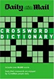 John Bailie The Daily Mail Crossword Dictionary: Over 80,000 Words (The Mail Puzzle Books) by Bailie, John published by Hamlyn (2008)