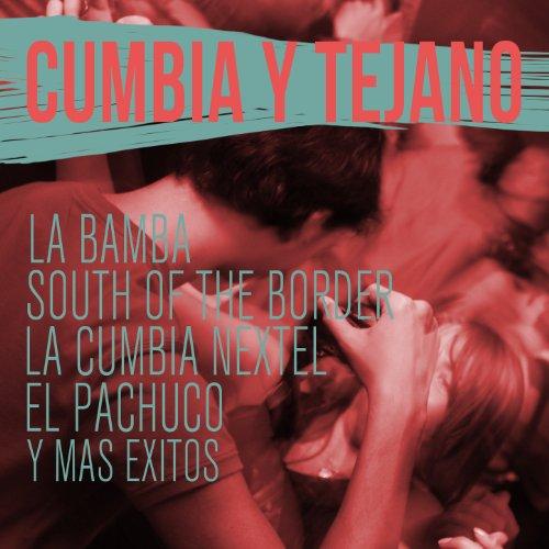 cumbia-y-tejano-la-bamba-south-of-the-border-la-cumbia-nextel-el-pachuco-y-mas-exitos