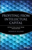 img - for Profiting from Intellectual Capital: Extracting Va Lue from Innovation book / textbook / text book