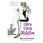 Once Upon Stilettos: A Novel (       UNABRIDGED) by Shanna Swendson Narrated by Eva Wilhelm