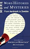 More Word Histories and Mysteries: From Aardvark to Zombie