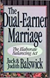 img - for The Dual-Earner Marriage: The Elaborate Balancing Act book / textbook / text book