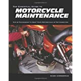 The Essential Guide to Motorcycle Maintenance: Tips and Techniques to Keep Your Motorcycle in Top Conditionby Mark Zimmerman