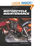 The Essential Guide to Motorcycle Maintenance: Tips and Techniques to Keep Your Motorcycle in Top Condition