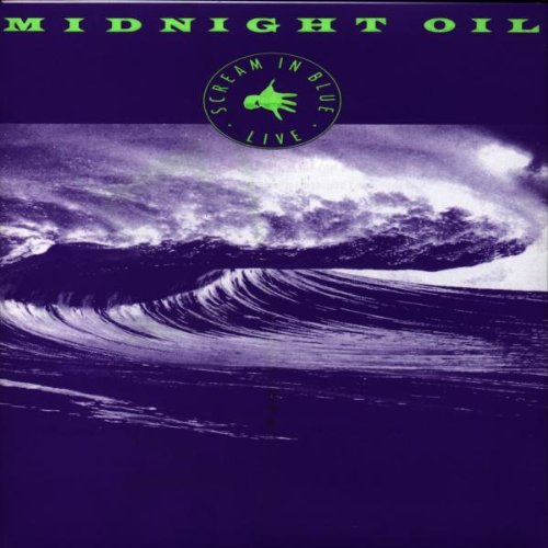 Midnight Oil - Scream In Blue - Live - Zortam Music