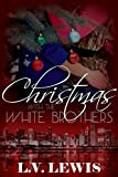 Christmas With The White Brothers (The Ghetto Girl Romance Quadrilogy Book 3)