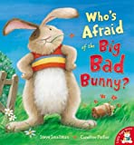 Steve Smallman Who's Afraid of the Big Bad Bunny?