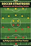 Soccer Strategies: Defensive and Attacking Tactics (English Edition)