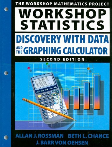 Workshop Statistics: Discovery with Data and the Graphing Calculator (Key Curriculum Press)