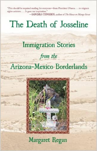 The death of Josseline : immigration stories from the Arizona-Mexico borderlands