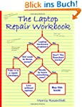 The Laptop Repair Workbook: An Introd...