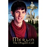 Merlin: The Dragon's Call (Merlin (older readers))by Various