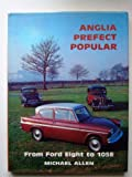 Michael Allen Anglia, Prefect, Popular from Ford: Eight to 105E (Marques & Models)