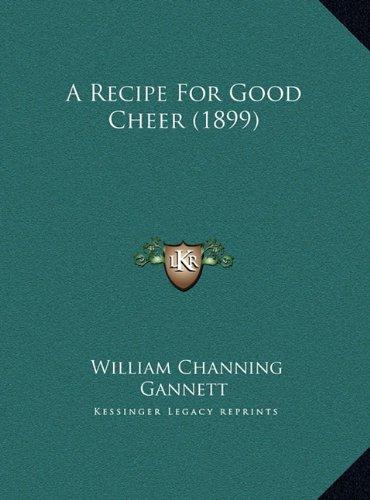 A Recipe for Good Cheer (1899) a Recipe for Good Cheer (1899)