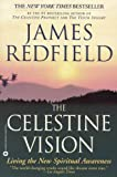 The Celestine Vision: Living the New Spiritual Awareness (English Edition)