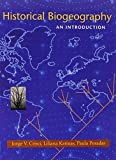 img - for Historical Biogeography: An Introduction by Liliana Katinas, Paula Posadas, Jorge Victor Crisci (2003) Hardcover book / textbook / text book