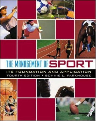 The Management of Sport: Its Foundation and Application...